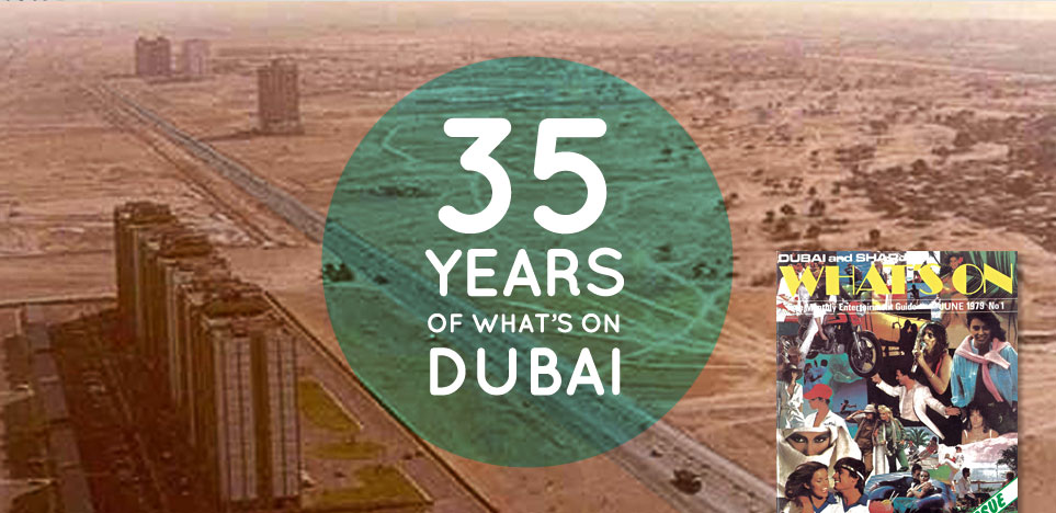 35 years of What's On Dubai Before