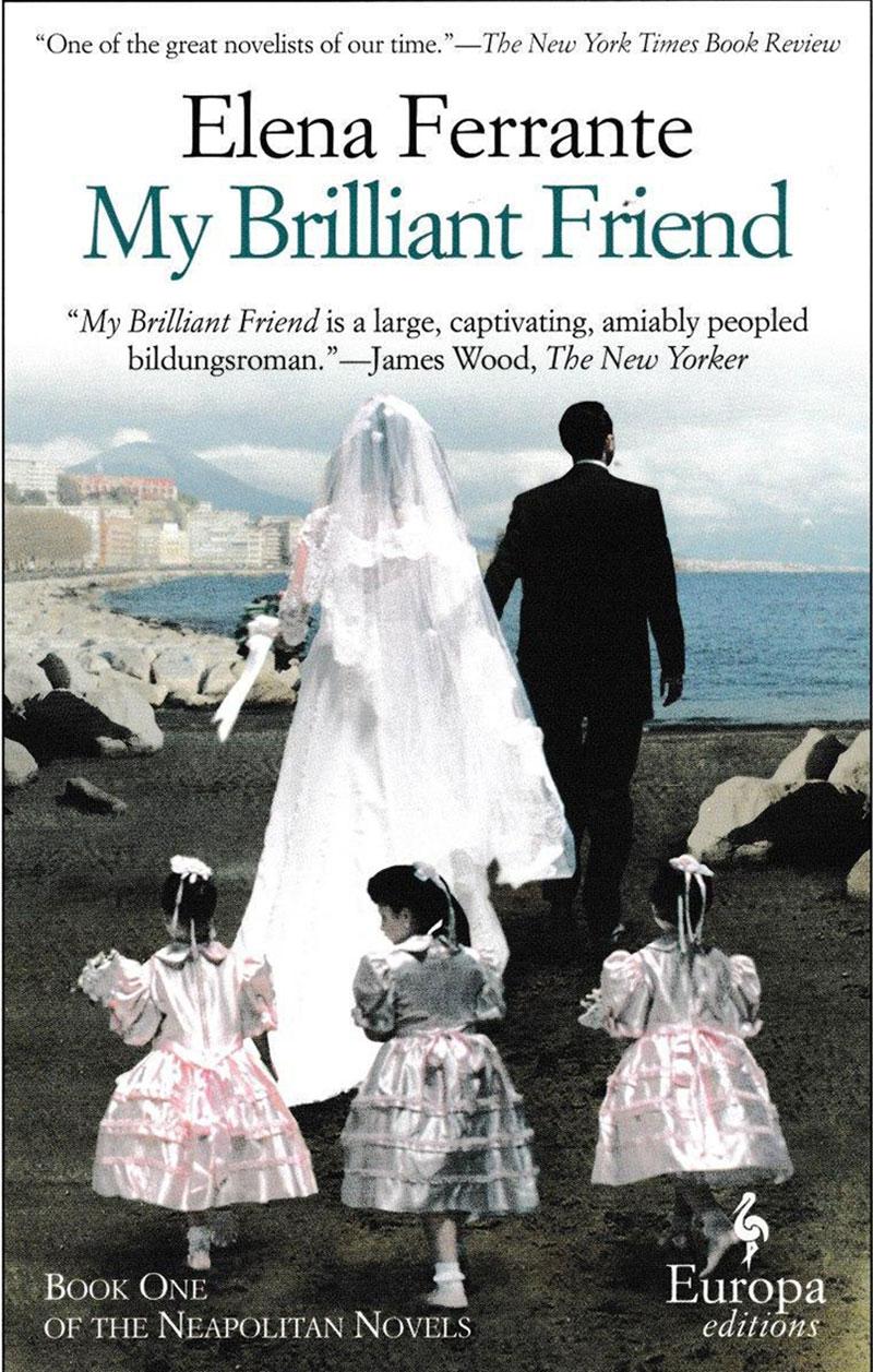 My Brilliant Friend – Elena Ferrante